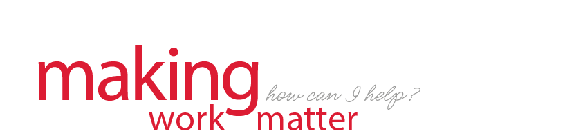 making work matter – how can I help?